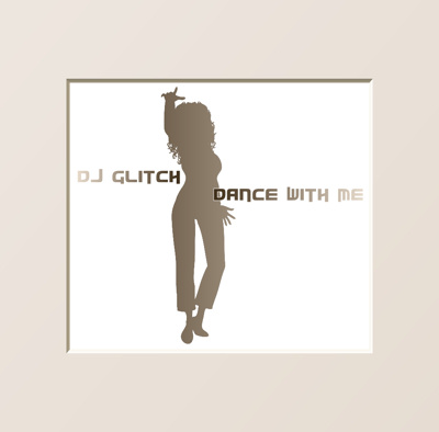 DJ Glitch - Dance With Me